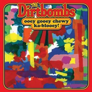 The-Dirtbombs-Ooey-Gooey-Chewy-Ka-Blooey-608x608